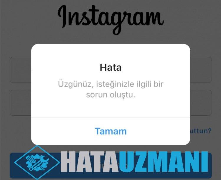 Çözüldü - Üzgünüz İsteğinizle İlgili Bir Sorun Oluştu Instagram 2020